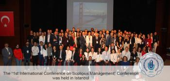 "The ""1st International Conference on Scoliosis Management"" Conference was held in Istanbul"